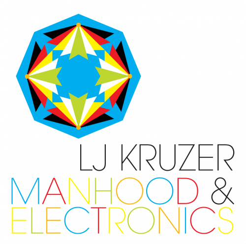 LJ Kruzer - Manhood & Electronics